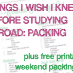 Things I Wish I Knew Before Studying Abroad: Packing + FREE PRINTABLE