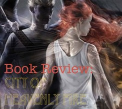 Book Review: The City of Heavenly Fire: The Mortal Instruments Finale | infinite.nu