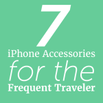 7 iPhone Accessories for the Frequent Traveler